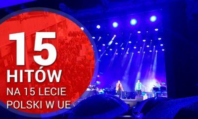 15 hitów na 15 lecie Polski w UE