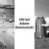 100 lat Adam Śmietański