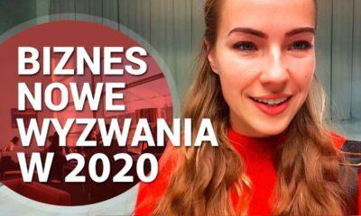 Biznes nowe wyzwania w 2020 roku
